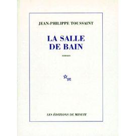 Toussaint-Jean-Philippe-La-Salle-De-Bain-Livre-1274723827_ML.jpg